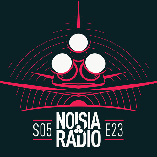 NOISIA — Noisia Radio S05E23 (05.06.2019)