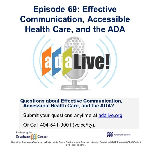 Episode 69: Effective Communication, Accessible Health Care, and the ADA