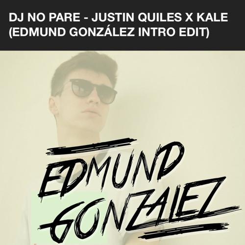 Justin Quiles X Kale - DJ No Pare (Edmund González Edit) by