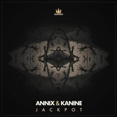 Annix & Kanine - Jackpot
