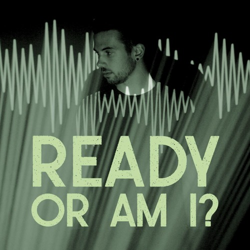 Ready| Ready or Am I? I June 2, 2019 Pastor Kyle Thompson