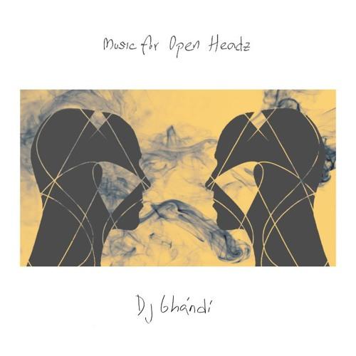 dj Ghándí presents : Music for Open Headz