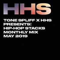 Tone Spliff & HHS Presents: Hip-Hop Stacks Monthly Mix (May 2019)