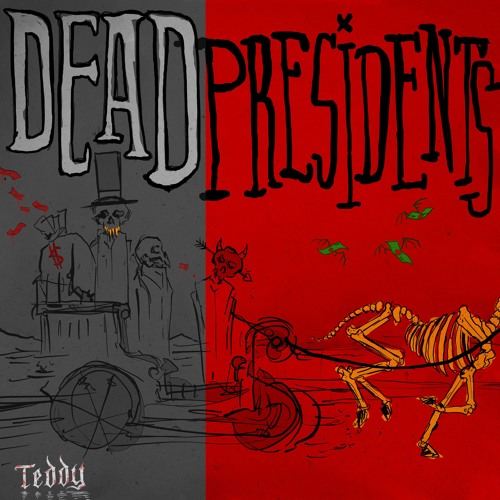Dead Presidents  [Prod. by Smokeasac]