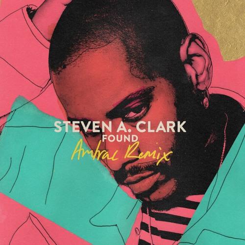 Steven A. Clark - Found (Amtrac Remix)