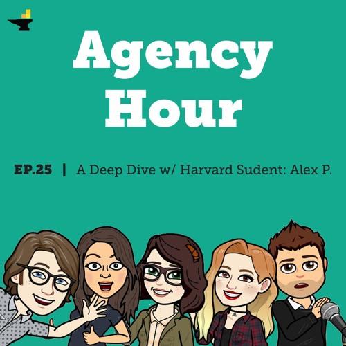 A Deep Dive With Harvard Student, Alex P - Episode 25