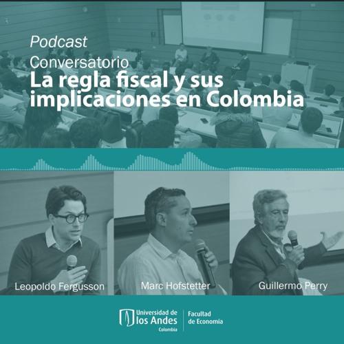"""Conversatorio """"La Regla Fiscal y sus implicaciones en Colombia"""""""