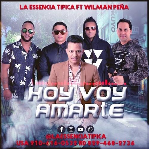 La Essencia Tipica ft. Wilman Peña - Hoy Voy Amarte @CongueroRD @JoseMambo