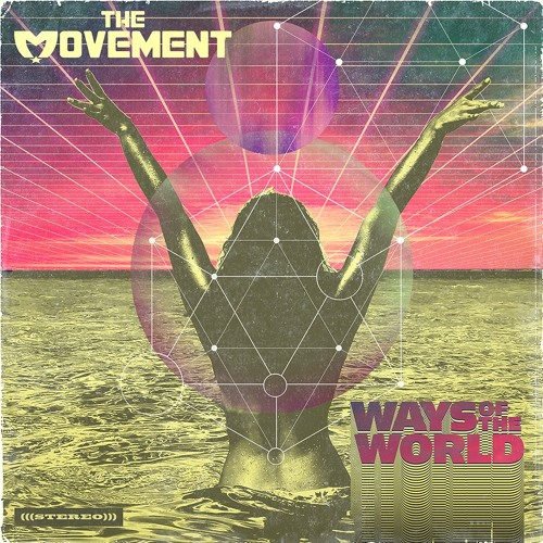 The Movement - Ways Of The World (Full Album)