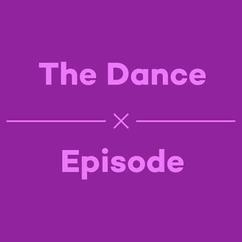 Episode 42 - The Dance Episode