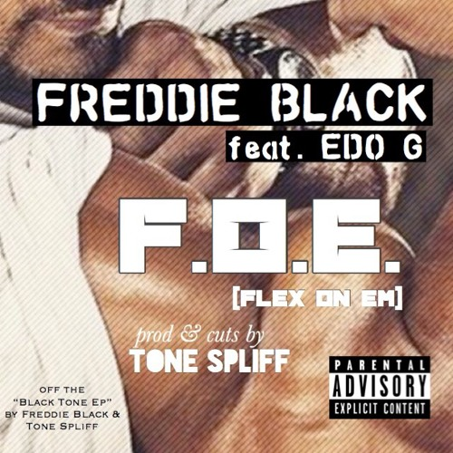 Freddie Black - F.O.E. (Flex On Em) feat Ed OG (prod & cuts by Tone Spliff)