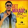 SET MIXADO 002 DJ LELÊ DO PISTINHA (BAILE DE MALUCO) COLOMBIAZADAAA