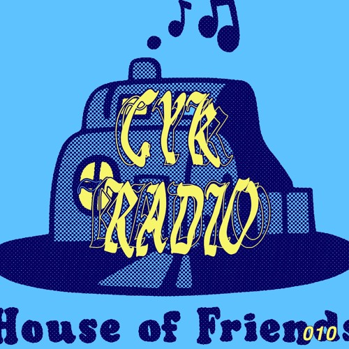 CYK TOKYO RADIO 010 House Of Friends