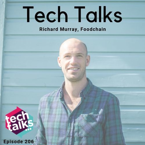 Episode 206 with Richard Murray, CEO of Foodchain