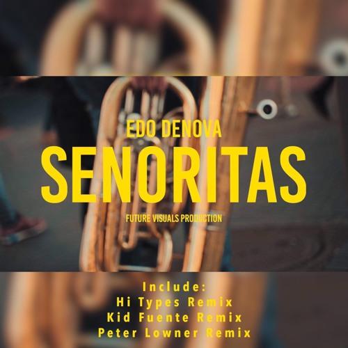 Edo Denova - Senoritas (PeterLowner Remix)