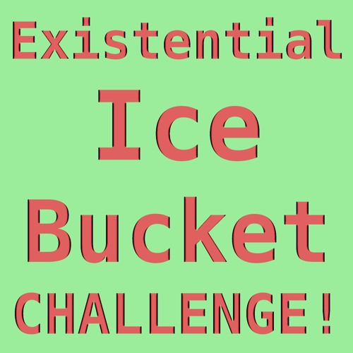 Little Saigon Report #120: Existential Ice Bucket Challenge!
