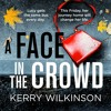 A Face In The Crowd by Kerry Wilkinson, read by Alison Campbell