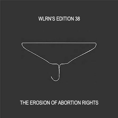 Edition 38: The Erosion of Abortion Rights