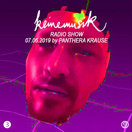 Keinemusik Radio Show by Panthera Krause 07.06.2019