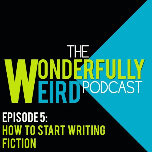 Episode 5: Writer's Blog - How To Start Writing Fiction