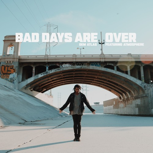 deM atlaS - Bad Days Are Over (feat. Atmosphere)