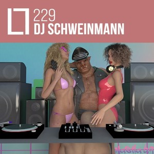 Loose Lips Mix Series - 229 - DJ Schweinmann (Nastia 6.9)