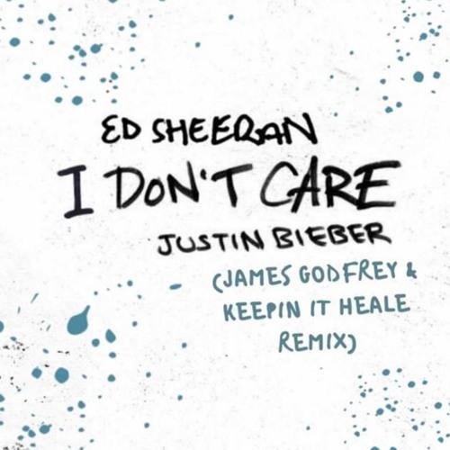 Ed Sheeran & Justin Bieber - I Don't Care (James Godfrey & Keepin It Heale Remix) | Free Download