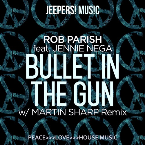 Rob Parish feat Jennie Nega - Bullet In The Gun - Extended Mix - Edit