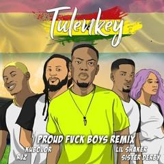 Tulenkey - Proud Fvck Boys (Ghana Remix) ft. Wanlov, RJZ, Shaker & Sister Deborah