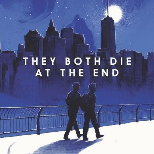 Podcast: They Both Die at The End
