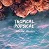 Tropical Popsical - Mocha Music (Free Download)