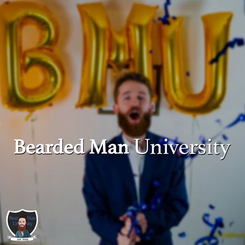 Welcome to the Bearded Man University!