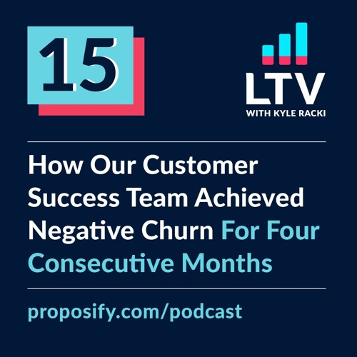 How Our Customer Success Team Achieved Negative Churn For Four Consecutive Months | EP 15
