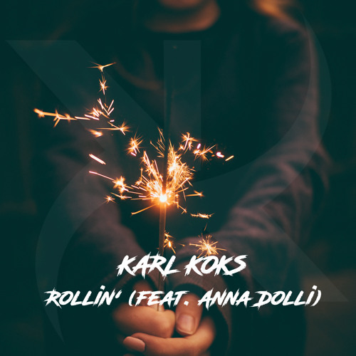 Rollin' (feat. Anna Dolli)