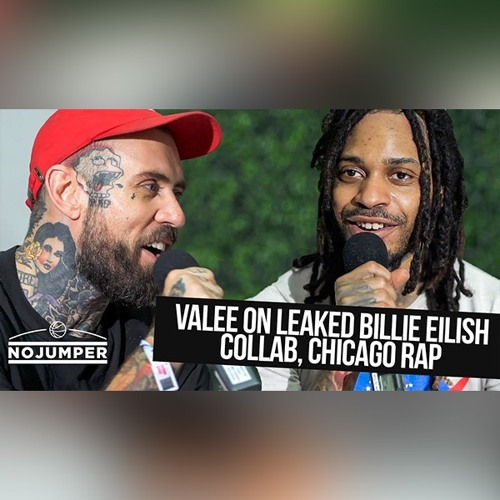 Valee On Leaked Billie Eilish Collab, State Of Chicago Rap