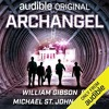 Archangel By William Gibson, Michael St. John Smith Audiobook Sample
