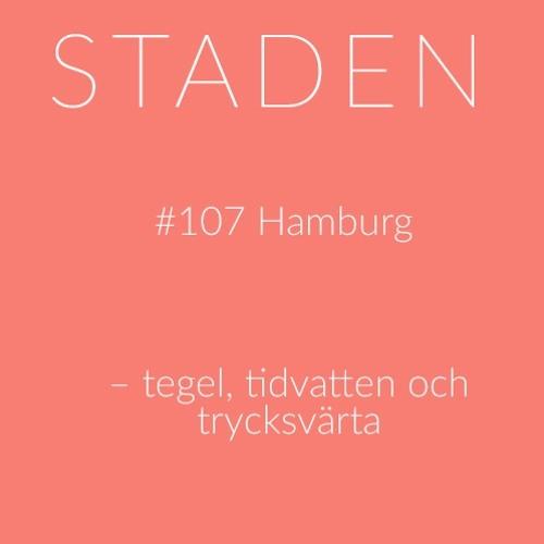 #107 Hamburg – tegel, tidvatten och trycksvärta