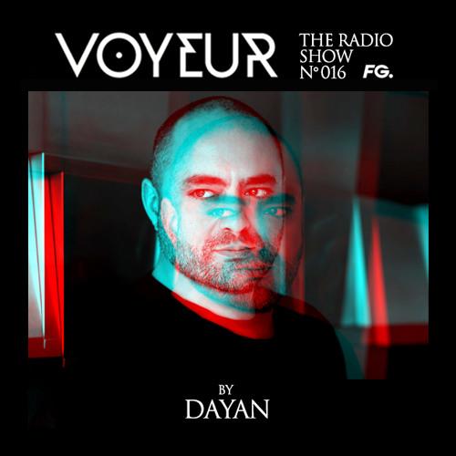 The Voyeur Radio Show #016 by Dayan on Radio Fg & FG Chic (31.05.2019)