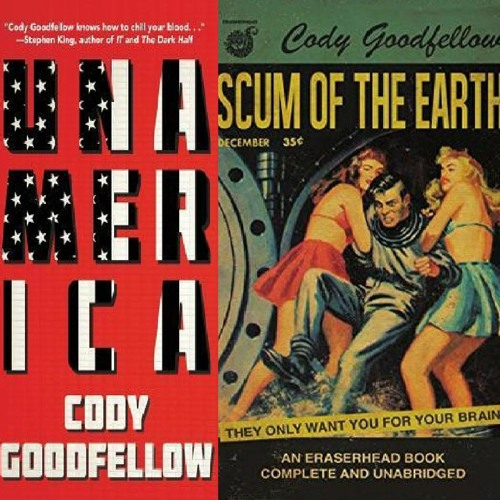 Interview #10 - Cody Goodfellow - Unamerica/Scum of the Earth
