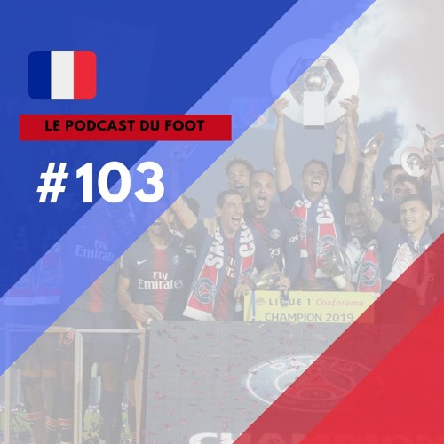 Le Podcast du Foot #103 | Pacotão da temporada
