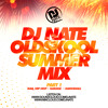 Download DJ Nate - Old Skool Summer Mix Part 1 - R&B Hip Hop Garage Dancehall Bashment Mp3