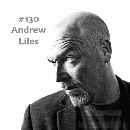 #130 - Andrew Liles