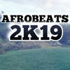 Download Afrobeats 2K19 Mix Mp3