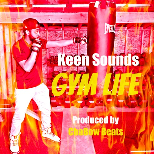 Gym Life (Produced by ChaBow Beats)