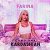 Farina - Como Una Kardashian