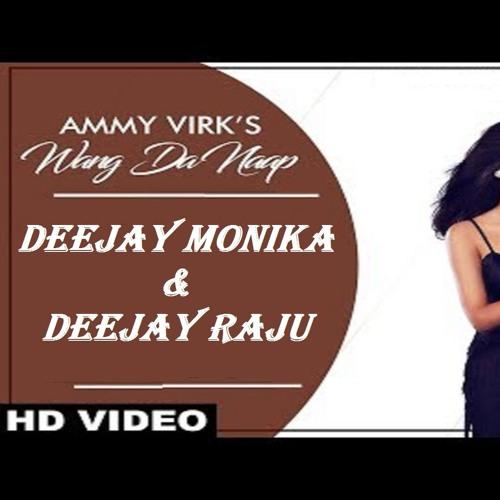 WANG DA NAAP - DeeJay RaJu Feat  Ammy Virk & Sonam Bajwa Muklawa