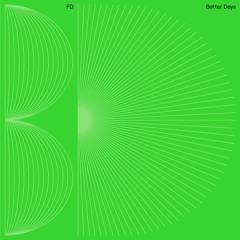 (NQ010) FD - Better Days