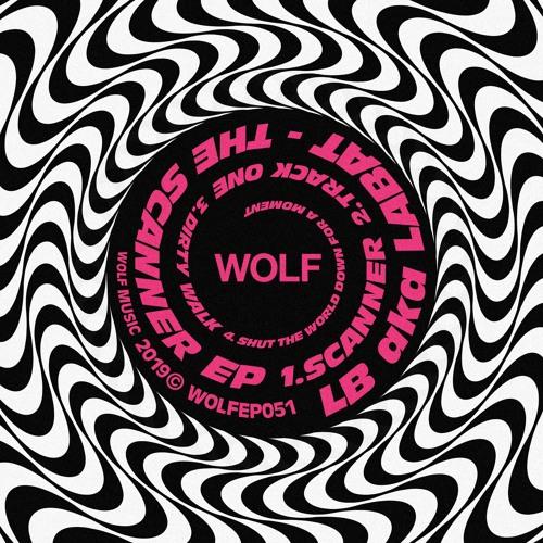 LB aka LABAT - The Scanner EP (WOLFEP051) by WOLF Music