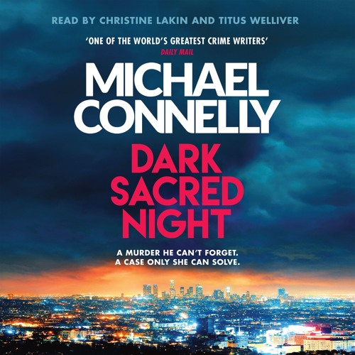 Dark Sacred Night by Michael Connelly, read by Titus Welliver and Christine Lakin