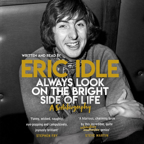 Always Look On The Bright Side Of Life, written and read by Eric Idle